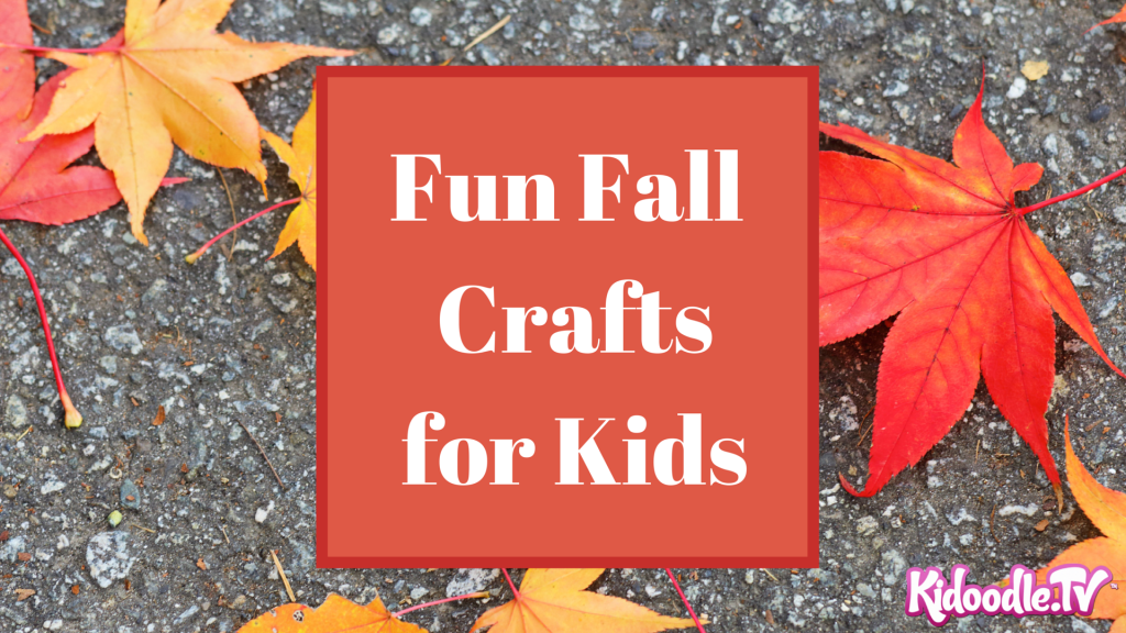 Fun Fall Crafts for Kids - KidoodleTV Blog
