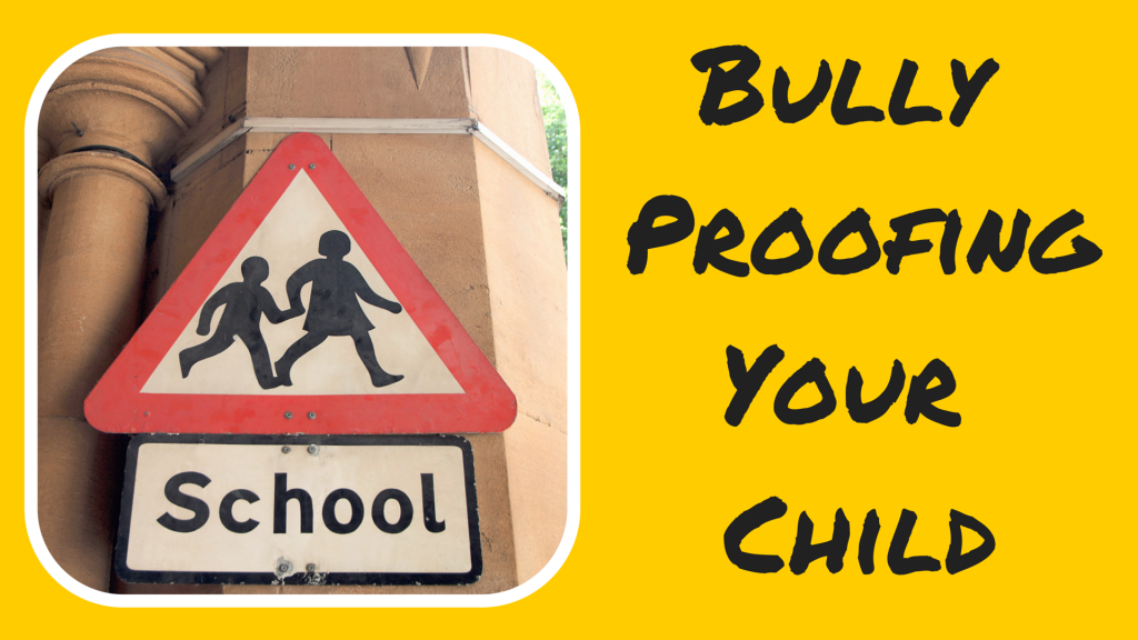 Bully ProofingYour Child
